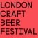 London Craft Beer Festival