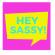 Hey Sassy!