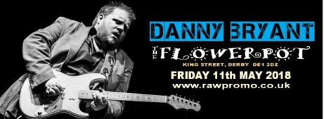 Danny Bryant at The Flowerpot, Derby