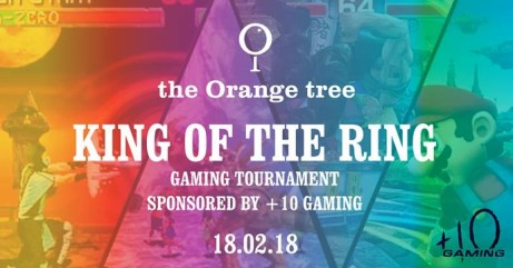 King of the Ring / Gaming Tournament at the Orange tree