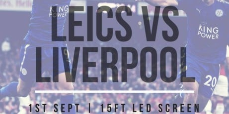 LEICESTER VS LIVERPOOL - Live on a 15ft LED Screen