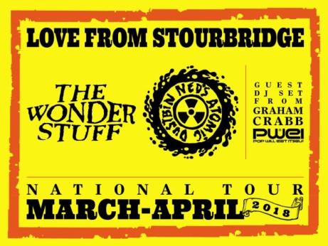 The Wonder Stuff & Ned's Atomic Dustbin - Love From Stourbridge 2018