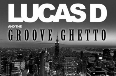 LUCAS D & the GROOVE GHETTO