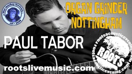 The Organ Grinder Nottingham - presents Paul Tabor