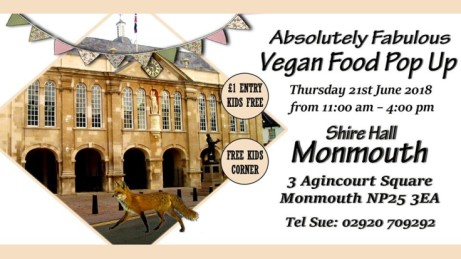 Absolutely Fabulous Vegan Pop Up-Shire Hall.Monmouth