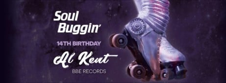 Soul Buggin' 14th Birthday Party with Al Kent (BBE Records)