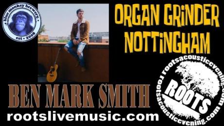 The Organ Grinder Nottingham - presents Ben Mark Smith