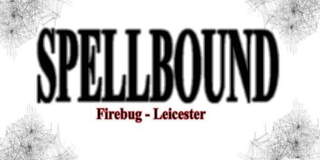 Spellbound Club, Firebug Leics, 31st August 2018