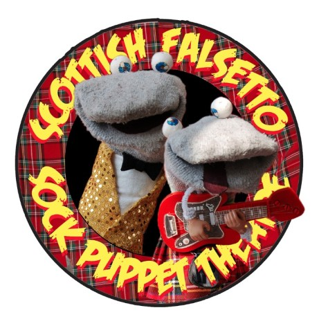 SCOTTISH FALSETTO SOCK PUPPET THEATRE – THE NEW SHOW