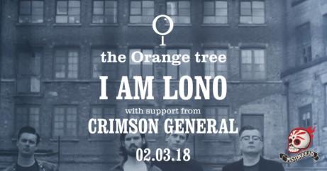 I AM LONO / Crimson General live at the Orange tree