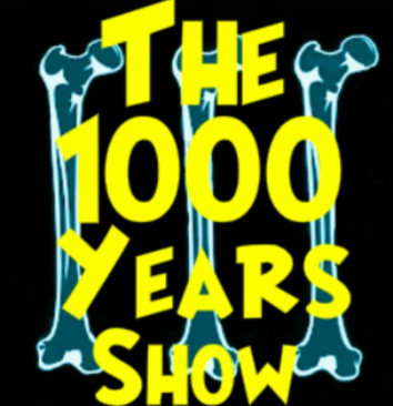 1000 YEARS HOUR SHOW