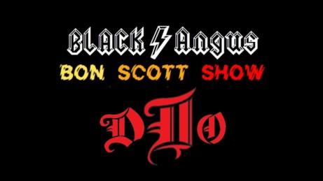 BLACK ANGUS (Bon Scott Show) & DIIO (Co-headline show)