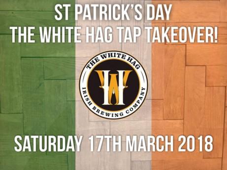 St Patricks Day - The White Hag Tap Takeover!