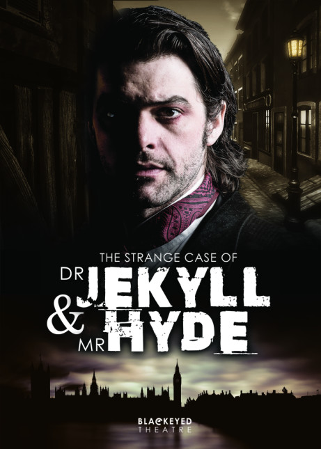 Blackeyed Theatre presents The Strange Case of Dr Jekyll & Mr Hyde