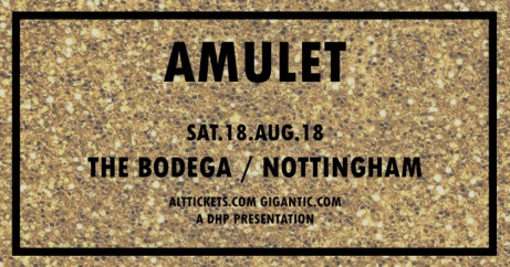 Amulet - 18th August - The Bodega