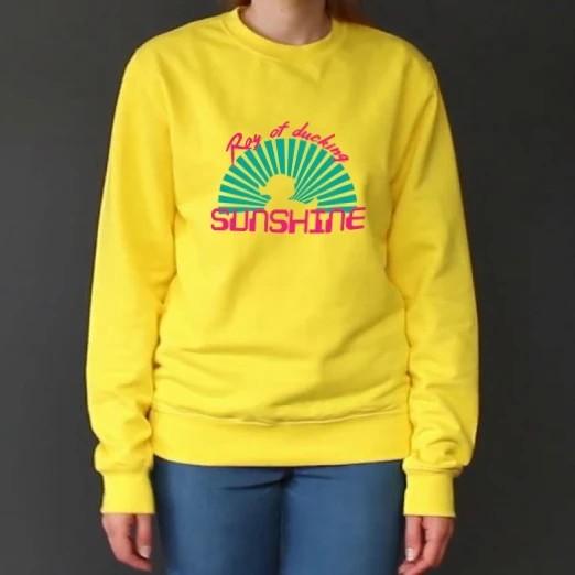 Ray of ducking sunshine Sweatshirt