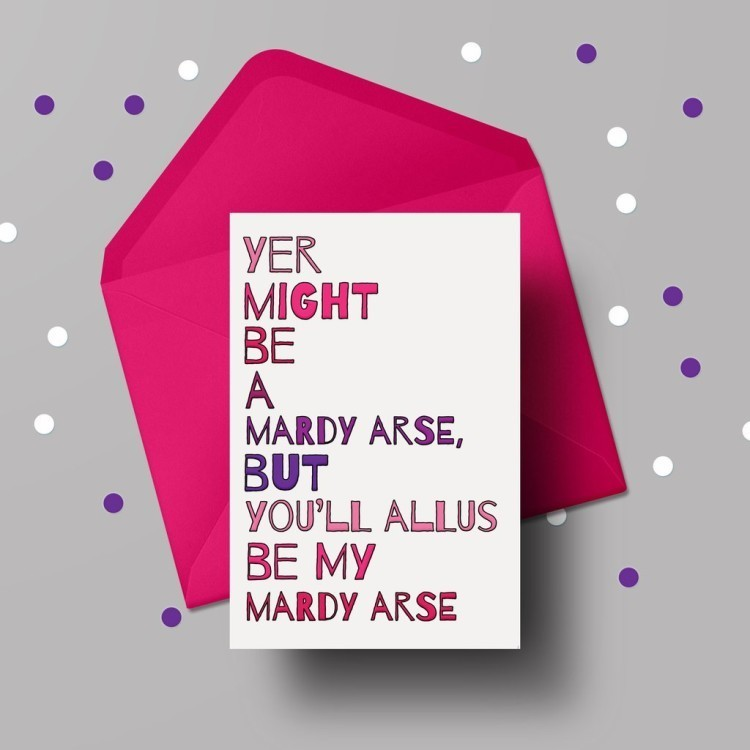 YOU'LL ALLUS BE MY MARDY ARSE VALENTINE'S DAY CARD - £2.50!