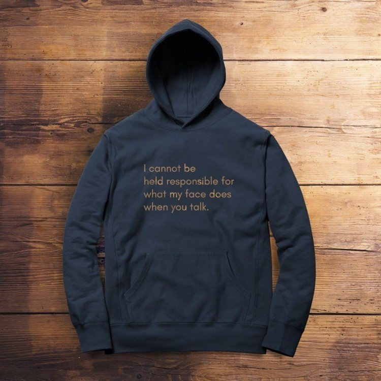 I cannot be held responsible Hoodie