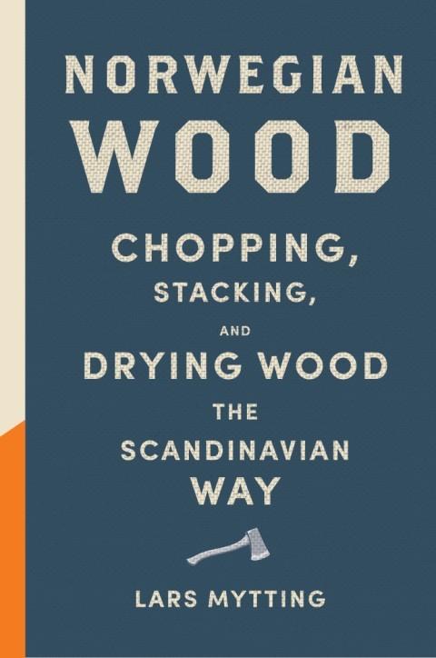 BOOK SALE - Norwegian Wood By Lars Mytting