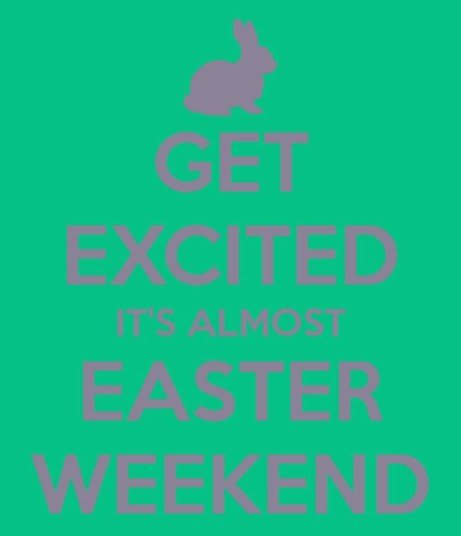 Come and join us this Easter Weekend - 29th March till Sunday 1st April