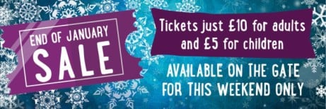 End of January SALE - Tickets from JUST £5, for visits this weekend only!