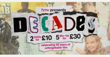 HMV Decades - 2 for £10 DVDs & 5 for £30 Blu-Rays!