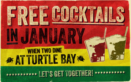 FREE Cocktails in January when two people dine at Turtle Bay!
