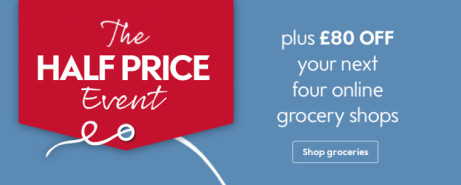 Shop the Half Price event plus £80 OFF your next four online grocery shops!