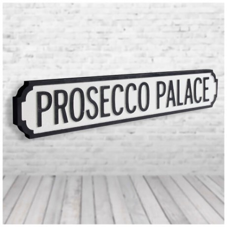 Mothers Day Gift Ideas - 'Prosecco Palace' Vintage Street Sign £35.00!