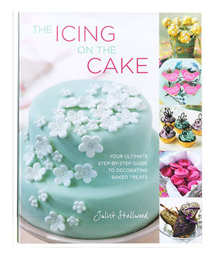 WIN - The Icing On The Cake Book by Juliet Stallwood