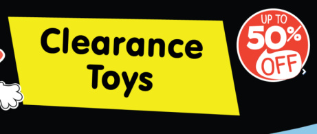 SAVE up to 50% on our Clearance Toys!