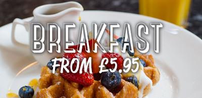 Breakfast starting from £3.95