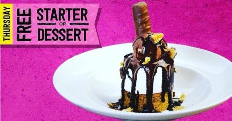 It's THURSDAY - Grab a FREE Starter or Dessert!