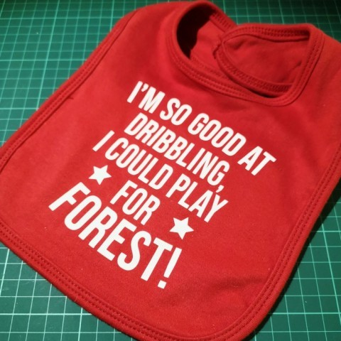 I'm so good at dribbling, i could play for Forest Baby Bib