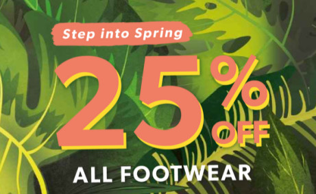 Get 25% OFF All Footwear this Spring!