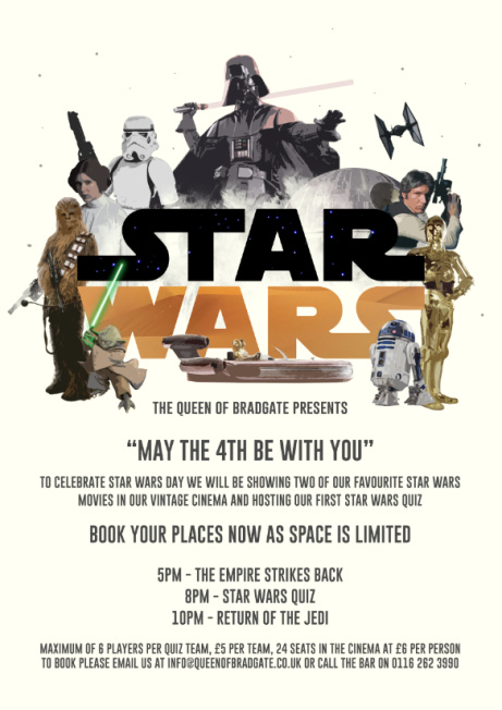 Queen of Bradgate & Upstairs Bar presents...  * STAR WARS DAY *
