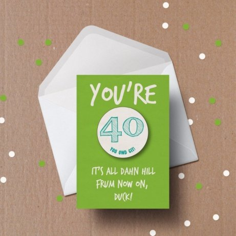 It's all dahn hill frum now on - Birthday Card (CUSTOM AGE): £3.50!