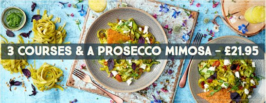 3 courses + Processo Mimosa £21,95! MAKE IT EASY WITH ZIZZI THIS MOTHER'S DAY!
