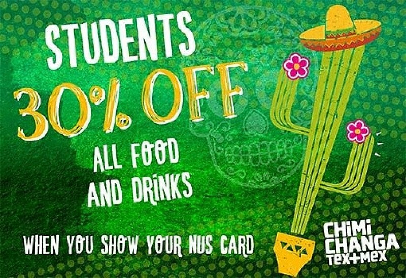 STUDENTS GET 30% OFF FOOD at Chimichanga with NUS CARD!