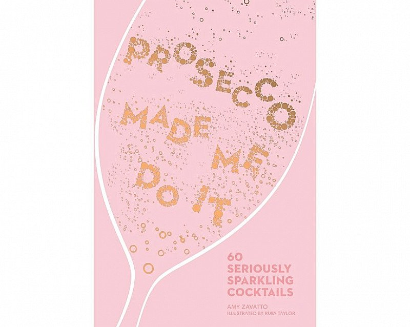 SAVE 70% on Prosecco Made Me Do It - Cocktail Recipe Book!
