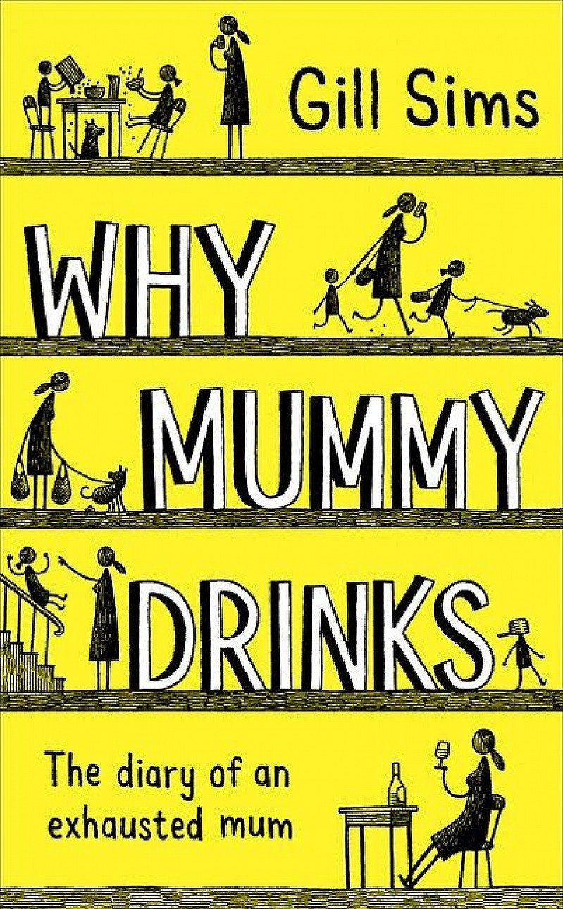 Save 50% on the brilliant Why Mummy Drinks by Gill Sims
