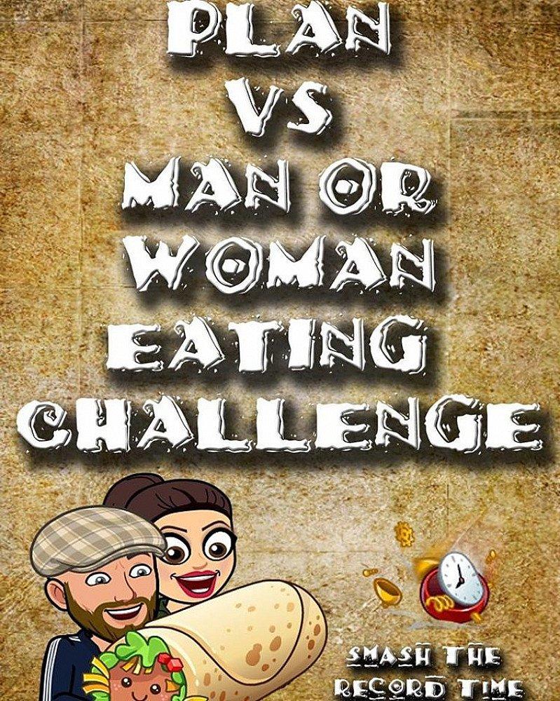 Plan Vs Man or Woman Eating Challenge!!!