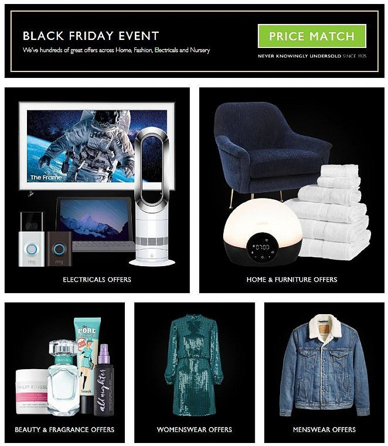 Black Friday Event Now On, Hundreds of great offers across home, fashion, electricals and nursery
