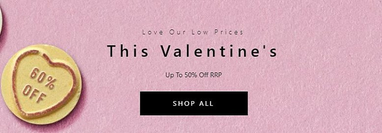 Love our low prices this Valentines - save up to 50%!