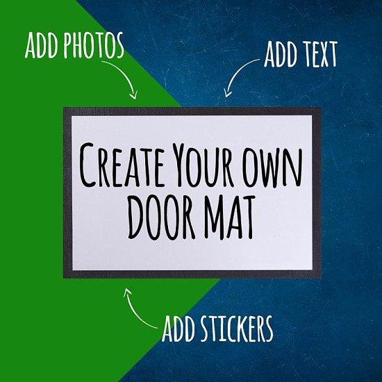 CREATE YOUR OWN DOOR MAT - £22.99!