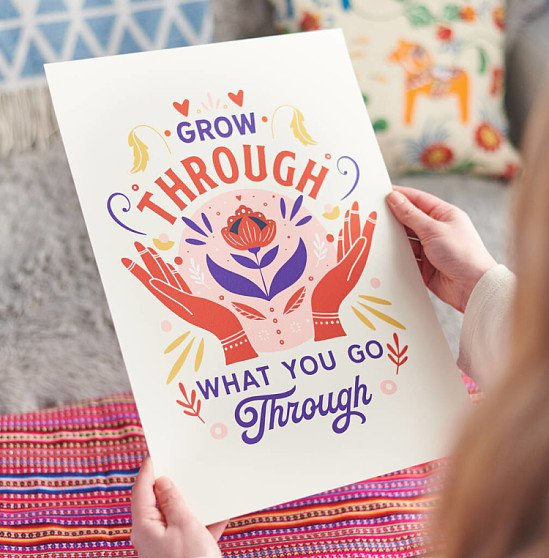 Support Local - 'Grow Through What You Go Through' Positive Print: £9.00!