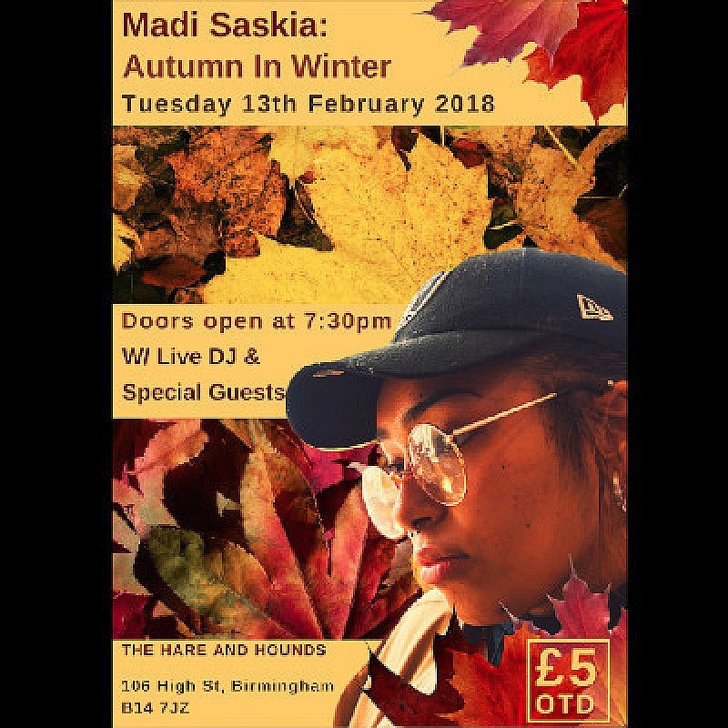 Madi Saskia: Autumn In Winter (Ages 14+) at Hare And Hounds