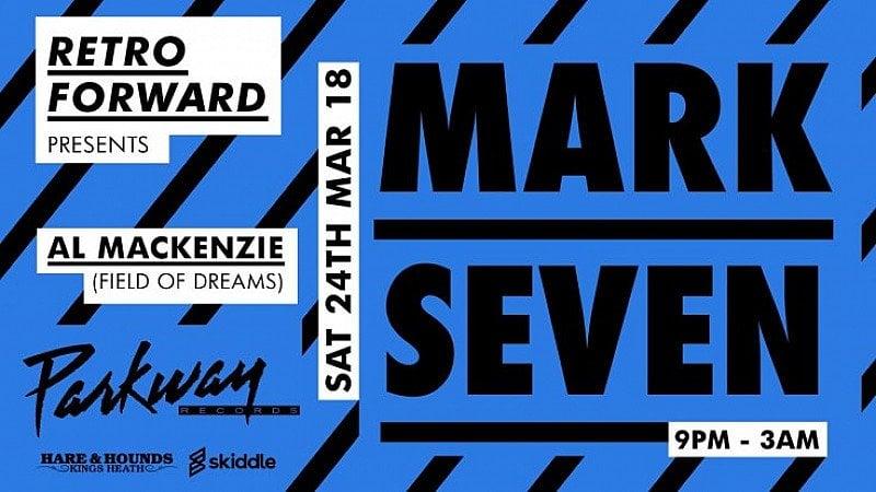 RetroForward Presents Mark Seven at Hare And Hounds