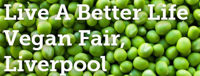 Live A Better Life Vegan Fair, Liverpool