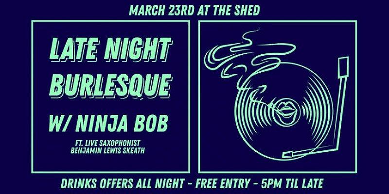 Late Night Burlesque + DJ Ninja Bob & More | Official ESC Pre & After Show